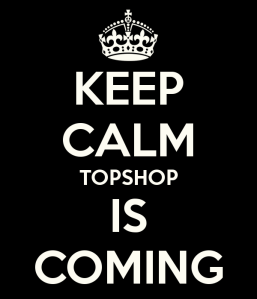 keep-calm-topshop-is-coming-4
